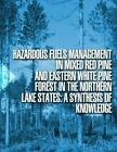 Hazardous Fuels Management in Mixed Red Pine and Eastern White Pine Forest in th