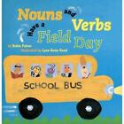 NOUNS AND VERBS HAVE A FIELD DAY - PULVER, ROBIN/ REED, LYNN ROWE (ILT) - NEW PA
