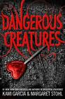 DANGEROUS CREATURES - GARCIA, KAMI/ STOHL, MARGARET - NEW HARDCOVER BOOK