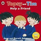 Topsy and Tim: Help a Friend (Topsy & Tim) by Adamson, Gareth Book The Fast Free