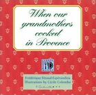 When Our Grandmothers Cooked in Provence by Feraud Esperandieu F Book The Fast