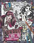 Monster High Ghoul Spirit Doodle Book (Monster Hig... by Monster High 1472360958
