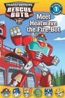 Meet Heatwave the Fire-Bot (Transformers: Rescue Bots) by Shea, Lisa 0316228303 - Time Remaining: 14 days 16 hours 20 minutes 11 seconds