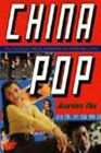 China Pop: How Soap Operas, Tabloids and Bestselle... by Jianying Zha 1565842499