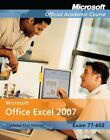 Exam 77-602: Microsoft Office Excel 2007 by Microsoft Official Acade 0470423447