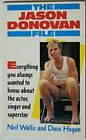 The Jason Donovan File by Hogan, Dave 0207165750 The Fast Free Shipping