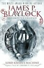 Lord Kelvins Machine (Langdon St. Ives) by James P. Blaylock 0857689843 The Fast