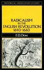 Radicalism in the English Revolution, 1640-60 (Histori... by F. D. Dow Paperback