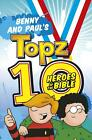 Benny and Paul's Topz 10 Heroes of the Bible by Alexa Tewkesbury (English) Paper