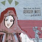 Suicide Note - Too Sick to Dance Forever / 2004 / Ferret Music / CD
