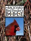Bird Feeders Bible Backyard Seed Mixes Projects Treats Guide 2000
