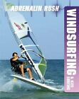 Windsurfing & Kite Surfing (Adrenalin Rush) by Laval, Anne-Marie Book The Cheap