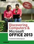 Discovering Computers & Microsoft Office 2013: A Fundamental Combined Approach..