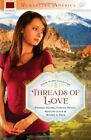 Threads Of Love Paperback (Romancing America) by Francis Devine & Cynthia Hickey