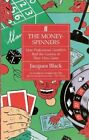 The Money-Spinners: How Professional Gamblers Beat the Casinos at Their Own Gam