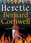 Heretic (The Grail Quest, Book 3) By Bernard Cornwell. 9780007149889