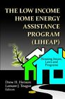 The Low Income Home Energy Assistance Program (LIHEAP) (Housing Issues, Laws and