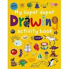 My Super Duper Drawing Activity Book - Paperback NEW Roger Priddy (A 2015-06-02