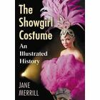 Spangles, Feathers and Flesh: A History of the Showgirl - Paperback NEW Merrill,