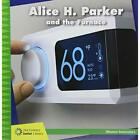 Alice H. Parker and the Furnace (21st Century Junior Li - Paperback NEW Loh-Haga