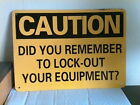 Vintage NOS sign CAUTION DID YOU REMEMBER TO LOCK-OUT YOUR EQUIPMENT?