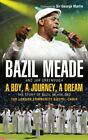 A Boy, a Journey, a Dream By Bazil Meade
