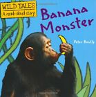Banana Monster (Wild Tales) By Peter Bently