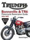Triumph Bonneville and TR6 Motorcycle Restoration Guide: 1956-83 by David Gaylin $52.94 USD on eBay