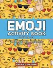 Emoji Activity Book for Kids Ages 4-8: 60+ Emoji Activity Pages - Coloring, Maze