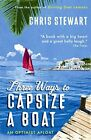 Used, Three Ways to Capsize a Boat: An Optimist Afloat by Stewart, Chris Paperback The for sale  Shipping to South Africa