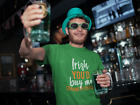 Irish You'd Buy Me A Beer Ireland St Patrick's Day Custom Drink Pub T Shirt
