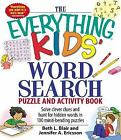 The Everything Kids' Word Search Puzzle and Activity Book: Solve clever clues an