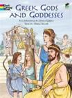 Greek Gods and Goddesses [Dover Classic Stories Coloring Book] ,