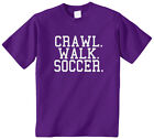Crawl Walk Soccer Kids Youth Boys Girls T-Shirt Tee Sports Kick World Cup Ball