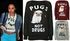 New Womens Pugs Not Drugs Slogan Print Ladies Long Sleeve Sweatshirt Top 8 - 14