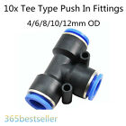 10x Tee T Pneumatic Push In Fittings for Air/Water Hose & Tube 4/6/8/10/12mm OD