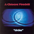 A CHINESE FIREDRILL-CIRCLES CD NEW