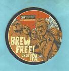 4 INCH BREW FREE OR DIE IPA COASTER .... 21st Amendment Brewery  ....Mt Rushmore