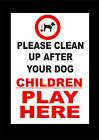 PLEASE CLEAN UP AFTER YOUR DOG CHILDREN PLAY HERE sign or sticker 4 sizes