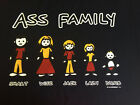 NEW FUNNY TSHIRT - The Ass Family!