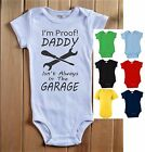 I'm Proof DADDY Isn't Always In The GARAGE Baby Bodysuit Shirt Dad Mechanic Shop