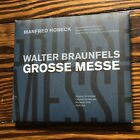 Honeck / Braunfels: Grosse Messe Op.37 (2-CD Set) - Schneider; Romberger; Klin..