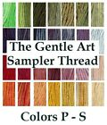 The Gentle Art Sampler Thread CHOOSE Colors P - S **Buy 15+ for FREE SHIPPING**