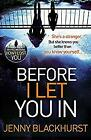 Before I Let You In: Thrilling psychological suspense from No.1 bestseller, Blac