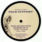 "TECH SUPPORT - That Record With Friends On It - Vinyl (heavywaight vinyl 12"")"