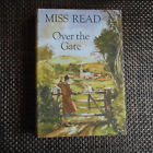 Over the Gate Miss Read;hc ;1965;family bookshelf edition