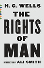 Wells H. G./ Smith Ali (Int)-The Rights Of Man BOOK NEW