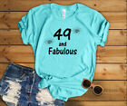 49th Women's Birthday Shirt 49 Years Old and Fabulous Bday Gift T-Shirt