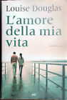 ✅ 2008 Book Louise Douglas L'Amore Della Mia Vita Novel Sperling & Kupfer