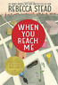 Stead, Rebecca-When You Reach Me BOOK NEW